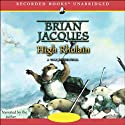 High Rhulain: A Tale from Redwall, Book 18 (       UNABRIDGED) by Brian Jacques Narrated by Brian Jacques, Full Cast