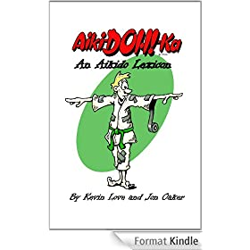 Aiki-Doh!-ka: An Aikido Lexicon (English Edition)