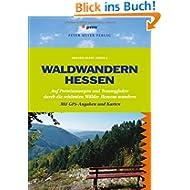 Waldwandern Hessen: 33 Premiumwege und Traumpfade durch Hessens schönste Wälder. Mit GPS-Angaben und Karten