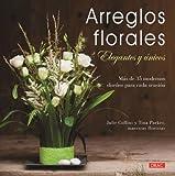 Arreglos florales elegantes y únicos: Más de 35 modernos diseños para cada ocasión