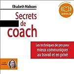 Secrets de coach: Les techniques de pro pour mieux communiquer au travail et en privé   Elisabeth Malissen