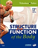 Structure & Function of the Body - Softcover, 13e (0323049664) by Thibodeau PhD, Gary A.