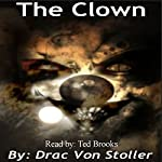 The Clown | Drac Von Stoller