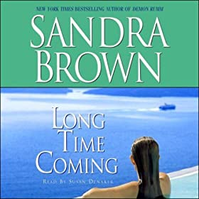 Long Time Coming (Audible Audio Edition): Sandra Brown, Susan Denaker: Books