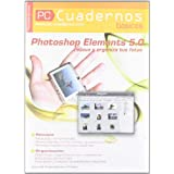 Photoshop elements 5.0. retoca y organiza tus fotos