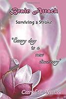 Brain Attack: Surviving a Stroke