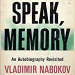 Speak Memory: An Autobiography Revisited | Vladimir Nabokov