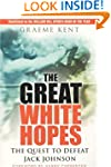 The Great White Hopes: The Quest to D...