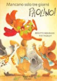 img - for Mancano solo tre giorni, Paolino! (Italian Edition) book / textbook / text book