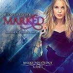 Marked: Marked Duology, Book 1 | Jennifer Snyder