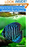 Freshwater Aquariums: How to Set Up O...