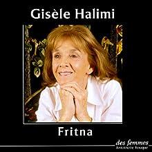 Fritna | Livre audio Auteur(s) : Gisèle Halimi Narrateur(s) : Gisèle Halimi
