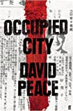 Occupied City (Tokyo Trilogy 2)
