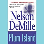 Plum Island (       UNABRIDGED) by Nelson DeMille Narrated by Scott Brick