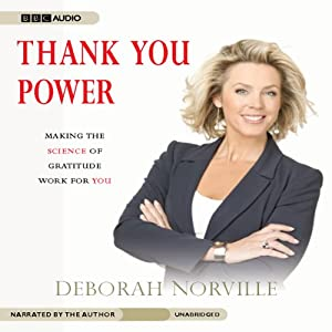 Thank You Power: Making the Science of Gratitude Work for You | [Deborah Norville]