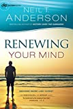 Renewing Your Mind: Become More Like Christ (Victory Series)