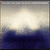 echange, troc Chick Corea & Eddie Gomez & Paul Motian - Further Explorations