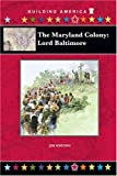 img - for The Maryland Colony: Lord Baltimore (Building America) book / textbook / text book