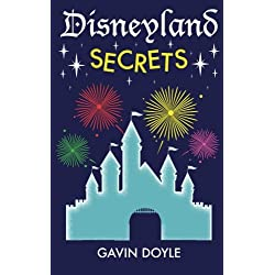 Disneyland Secrets: A Grand Tour of Disneyland's Hidden Details