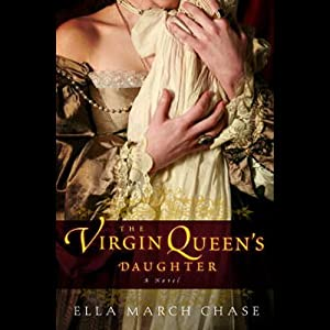 The Virgin Queen's Daughter | [Ella March Chase]