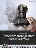Panoramafotografie: Theorie und Praxis - Harald Woeste
