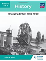 National 4 & 5 History: Changing Britain 1760-1900 (N4-5)