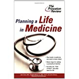 Planning a Life in Medicine: Discover If a Medical Career is Right for You and Learn How to Make It Happen (Career Guides) ~ Stephen Nelson
