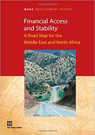Financial Access and Stability: A Road Map for the Middle East and North Africa (MENA Development Report) written by The World Bank