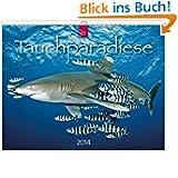 Tauchparadiese 2014: Original Stürtz-Kalender - Großformat-Kalender 60 x 48 cm [Spiralbindung]