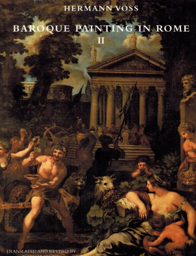 Baroque Painting in Rome, II: The High and Late Baroque, Rococo and Early Neoclassicism, 1620-1790