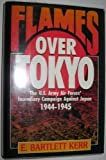img - for Flames over Tokyo by E. Bartlett Kerr (1991-10-23) book / textbook / text book