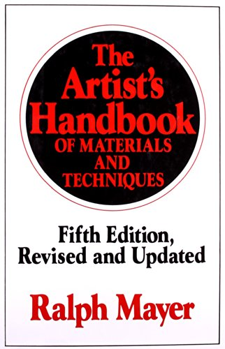 The Artist's Handbook of Materials and Techniques: Fifth...