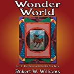 The Beast with the Big Blue Belly: Wonder World, Part 2 | Robert W. Williams