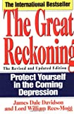 The Great Reckoning: Protecting Yourself in the Coming Depression (0671885286) by James Dale Davidson