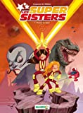 Christophe Cazenove Les Super Sisters, Tome 1 : Privées de laser