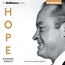 Hope: Entertainer of the Century (       UNABRIDGED) by Richard Zoglin Narrated by Malcolm Hillgartner