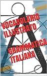 Vocabolario Illustrato e Grammatica I...