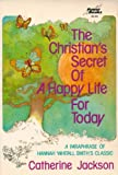 The Christian's Secret of a Happy Life for Today (0800750616) by Jackson, Catherine
