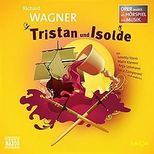 Tristan und Isolde (Oper erzählt als Hörspiel mit Musik) | [Richard Wagner]