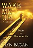 Wake Me Up!: Love and The Afterlife