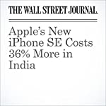 Apple's New iPhone SE Costs 36% More in India | Sean McLain