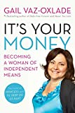 It's Your Money: Becoming A Woman Of Independent Means (revised E