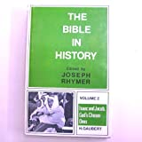 img - for Bible in History: Isaac and Jacob, God's Chosen Ones v. 2 (The Bible in history) book / textbook / text book