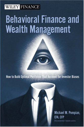 Behavioral Finance and Wealth Management: How to Build Optimal Portfolios That Account for Investor Biases (Wiley Finance) (Kindle Edition)