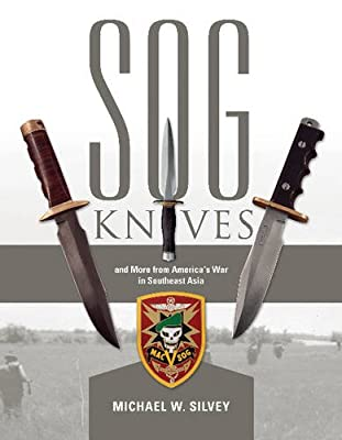 SOG Knives and More from America's War in Southeast Asia from Schiffer Military History