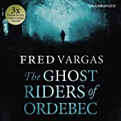 The Ghost Riders of Ordebec: A Commissaire Adamsberg Novel, Book 7 | Fred Vargas