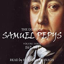The Diary of Samuel Pepys, Volume 3, 1667-1669 Audiobook by Samuel Pepys Narrated by Kenneth Branagh