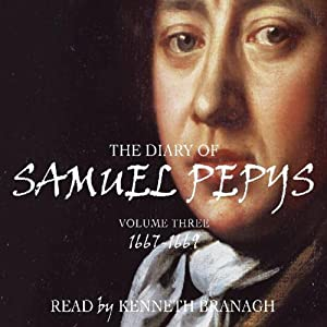 The Diary of Samuel Pepys, Volume 3, 1667-1669 Audiobook
