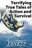 img - for Terrifying True Tales of Action and Survival from the Editors of Yankee Magazine book / textbook / text book