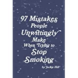 97 Mistakes People Unwittingly Make When Trying To Stop Smokingby Jackie Hill